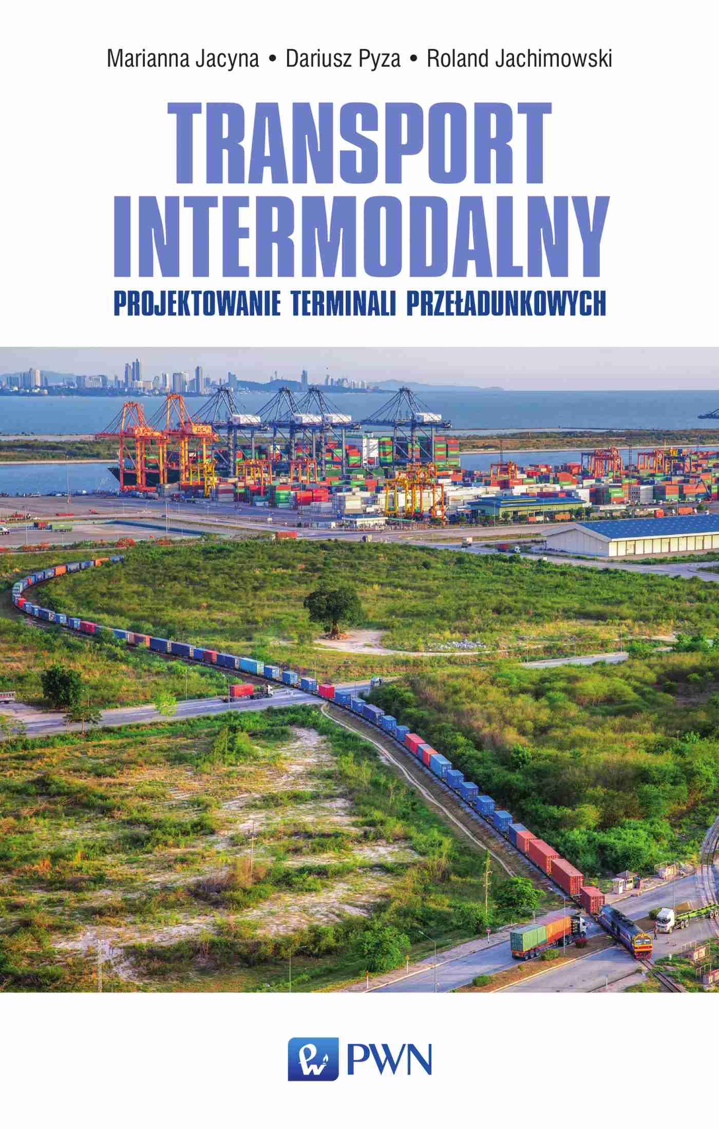 Transport intermodalny. Projektowanie terminali przeładunkowych - Ebook (Książka na Kindle) do pobrania w formacie MOBI