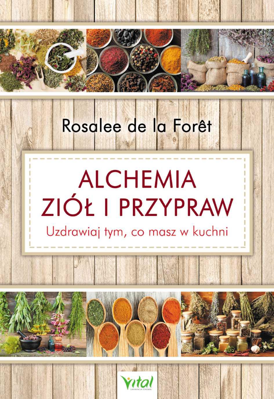 Alchemia ziół i przypraw. Uzdrawiaj tym, co masz w kuchni - Ebook (Książka PDF) do pobrania w formacie PDF
