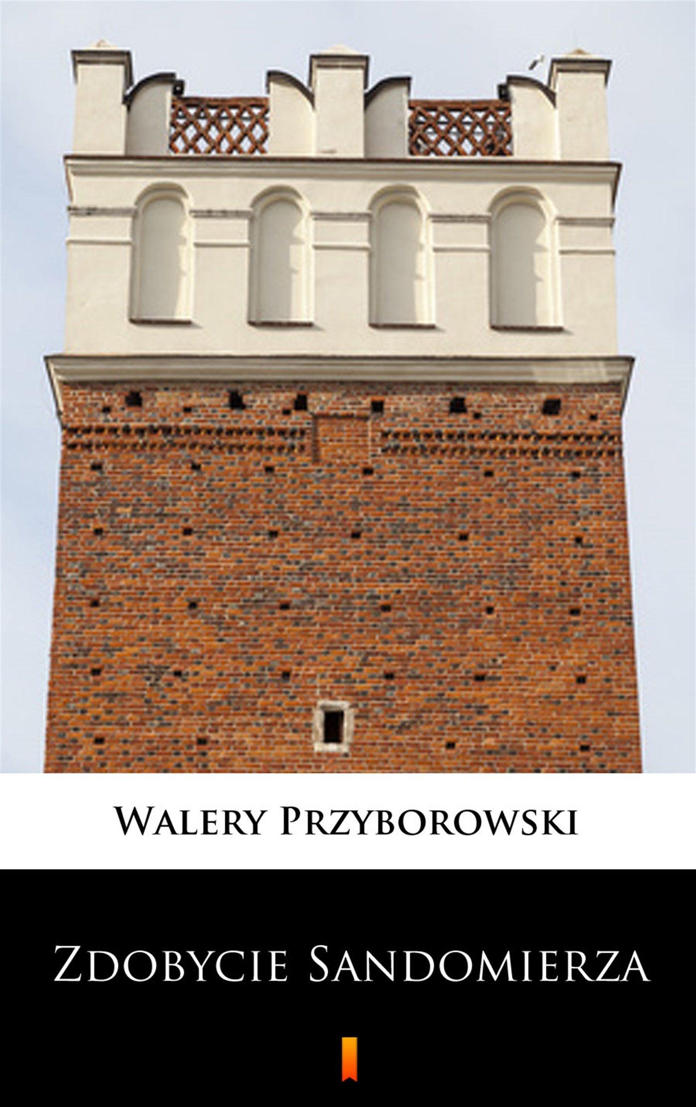 Zdobycie Sandomierza - Ebook (Książka na Kindle) do pobrania w formacie MOBI