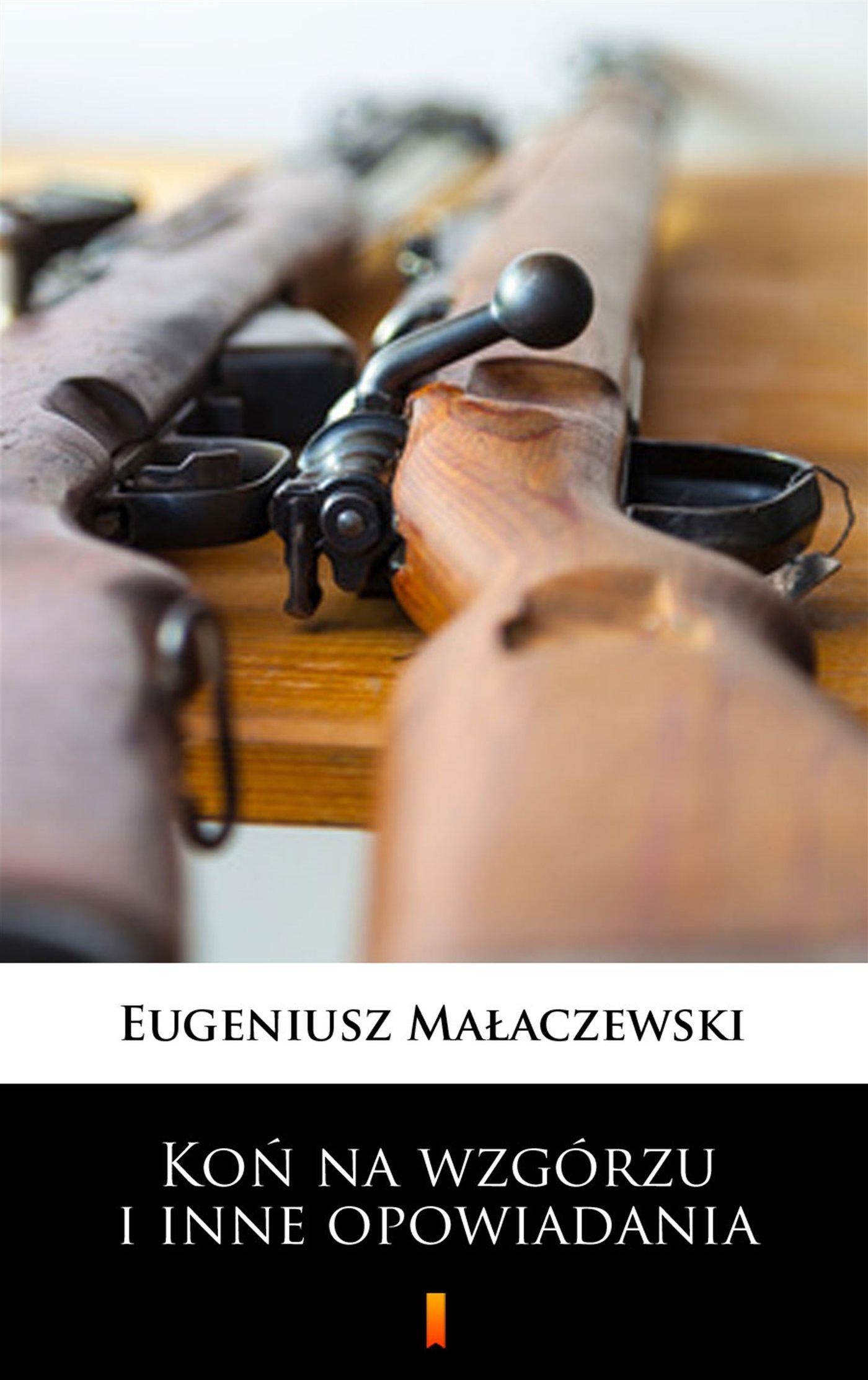 Koń na wzgórzu i inne opowiadania - Ebook (Książka EPUB) do pobrania w formacie EPUB