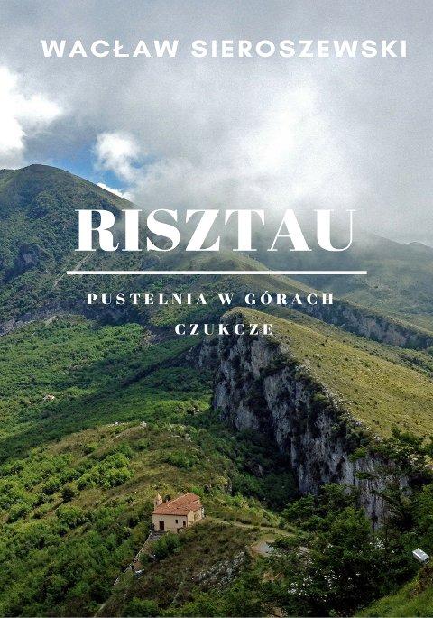Risztau. Pustelnia w górach – Czukcze - Ebook (Książka EPUB) do pobrania w formacie EPUB