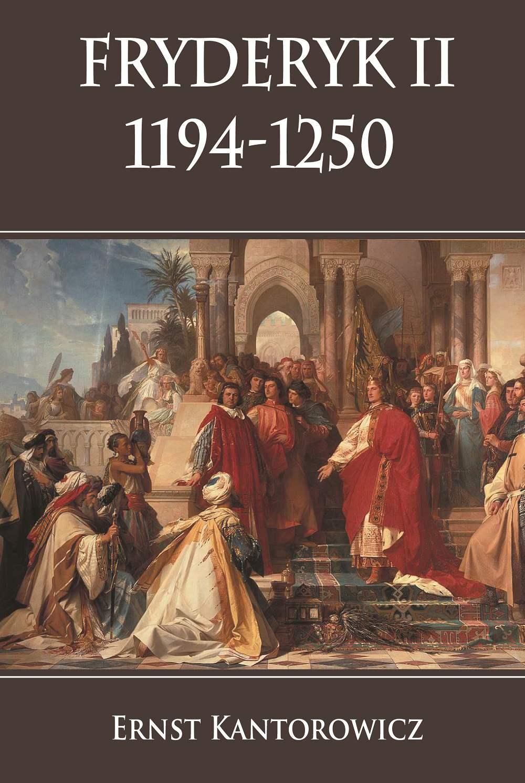 Fryderyk II 1194-1250 - Ebook (Książka na Kindle) do pobrania w formacie MOBI