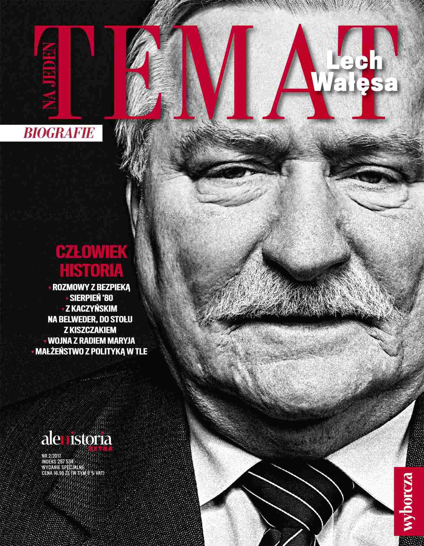 Ale Historia Extra. Na jeden temat. Lech Wałęsa 2/2017 - Ebook (Książka PDF) do pobrania w formacie PDF