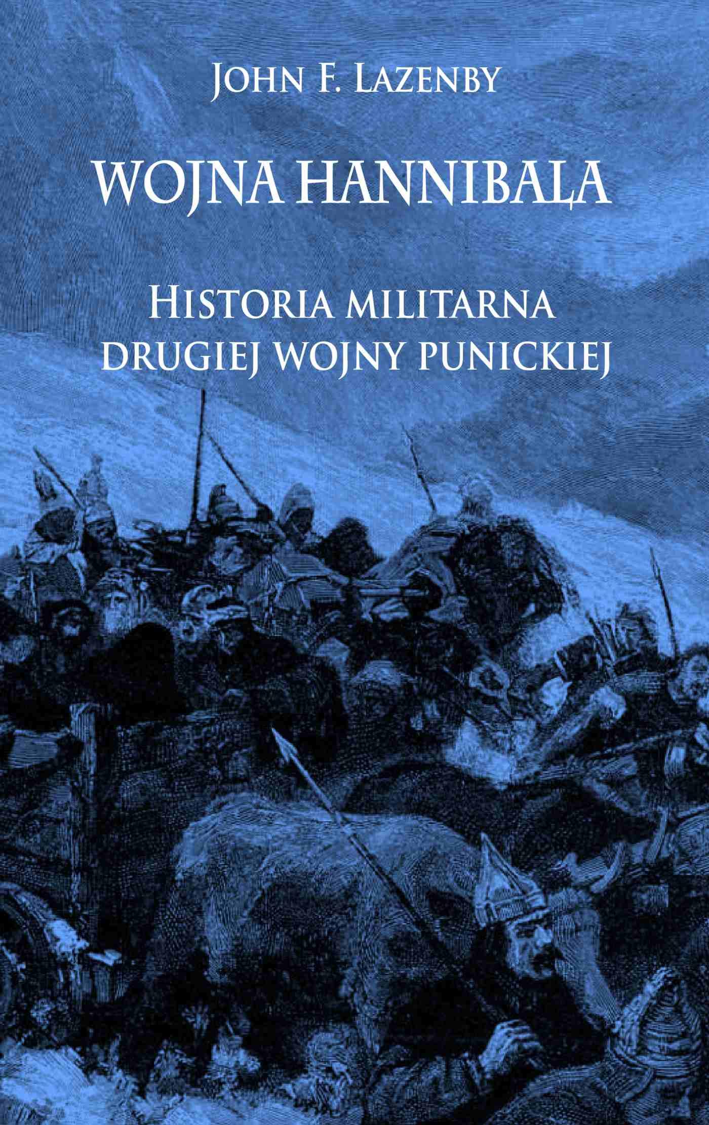 Wojna Hannibala. Historia militarna drugiej wojny punickiej - Ebook (Książka na Kindle) do pobrania w formacie MOBI