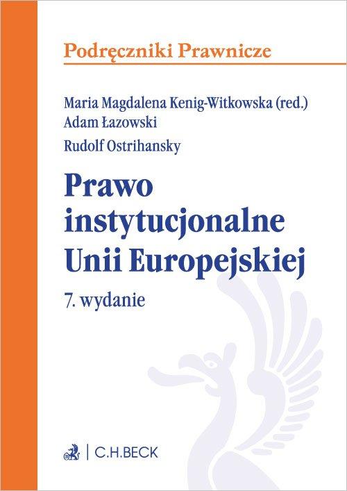 Prawo instytucjonalne Unii Europejskiej. Wydanie 7 - Ebook (Książka PDF) do pobrania w formacie PDF