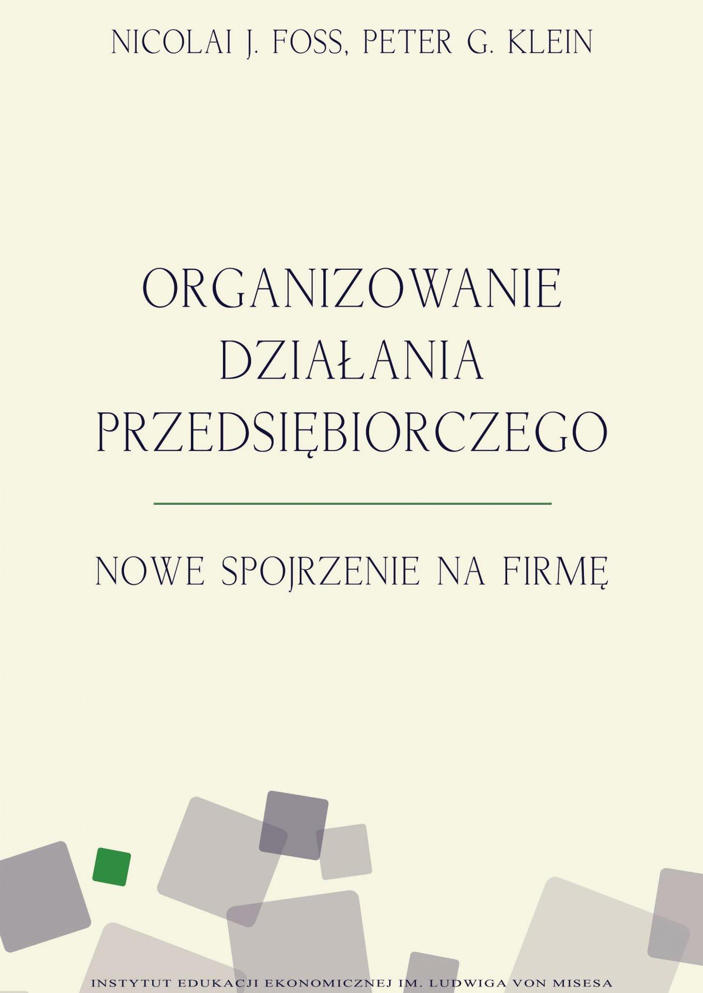 Organizowanie działania przedsiębiorczego. Nowe spojrzenie na firmę - Ebook (Książka na Kindle) do pobrania w formacie MOBI