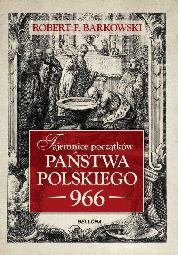 Tajemnice początków państwa polskiego 966 - Ebook (Książka EPUB) do pobrania w formacie EPUB