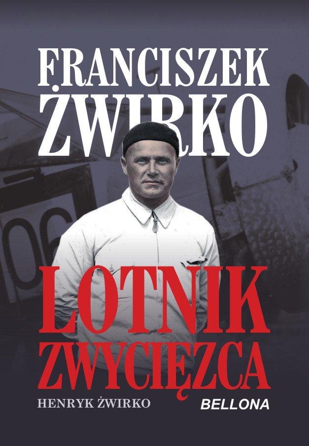 Franciszek Żwirko. Lotnik zwycięzca - Ebook (Książka na Kindle) do pobrania w formacie MOBI