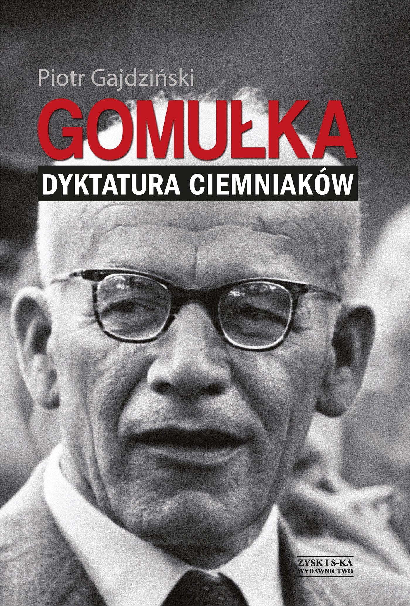 Gomułka. Dyktatura ciemniaków - Ebook (Książka na Kindle) do pobrania w formacie MOBI