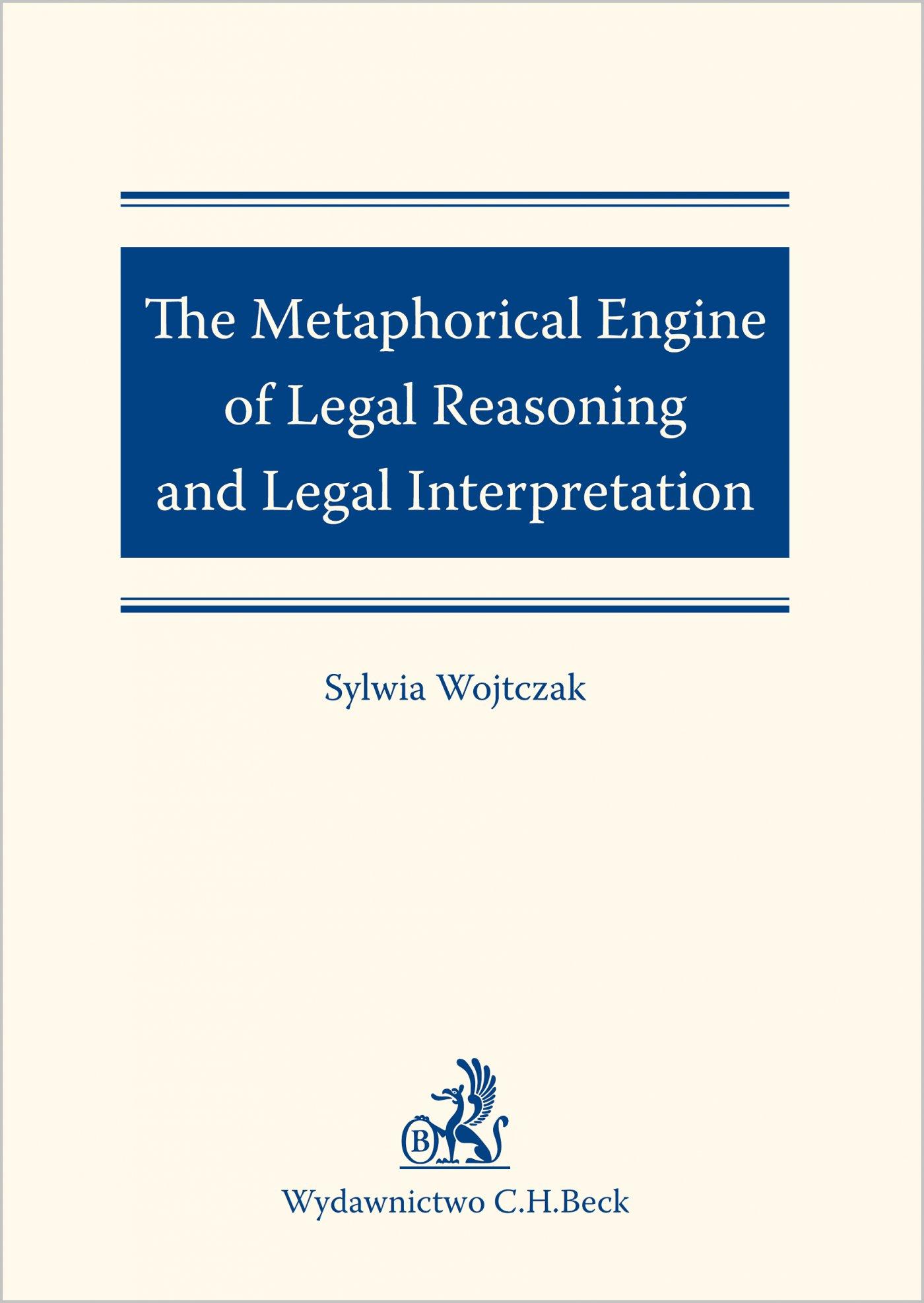 The Metaphorical Engine of Legal Reasoning and Legal Interpretation - Ebook (Książka PDF) do pobrania w formacie PDF
