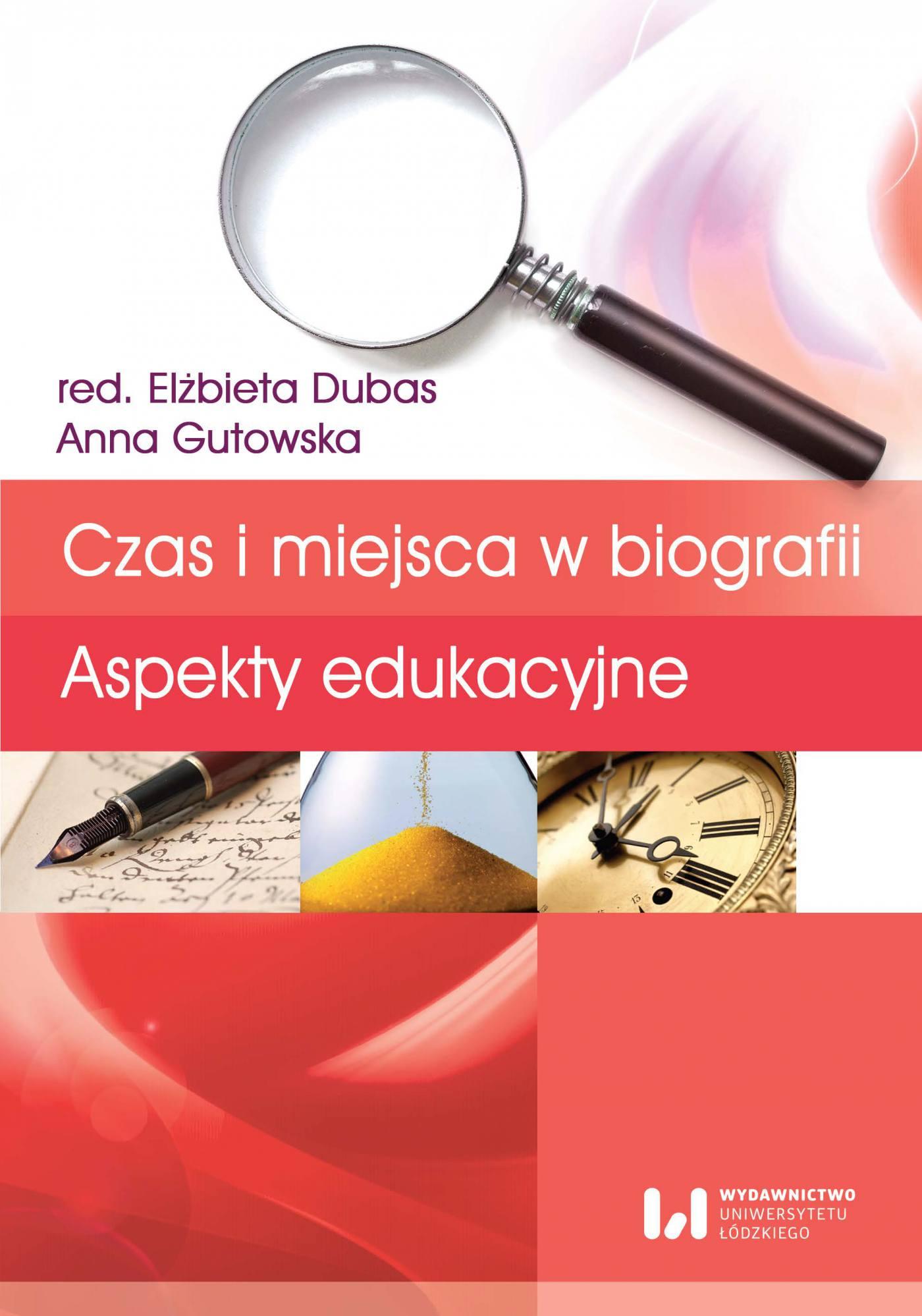 Czas i miejsca w biografii. Aspekty edukacyjne - Ebook (Książka PDF) do pobrania w formacie PDF