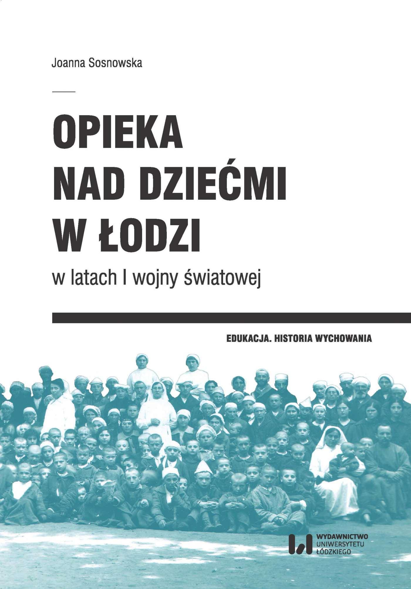 Opieka nad dziećmi w Łodzi w latach I wojny światowej - Ebook (Książka PDF) do pobrania w formacie PDF