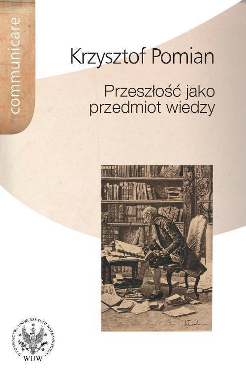 Przeszłość jako przedmiot wiedzy - Ebook (Książka PDF) do pobrania w formacie PDF