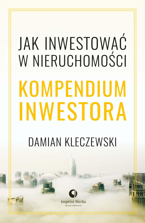 Kompendium inwestora. Jak inwestować w nieruchomości - Ebook (Książka na Kindle) do pobrania w formacie MOBI