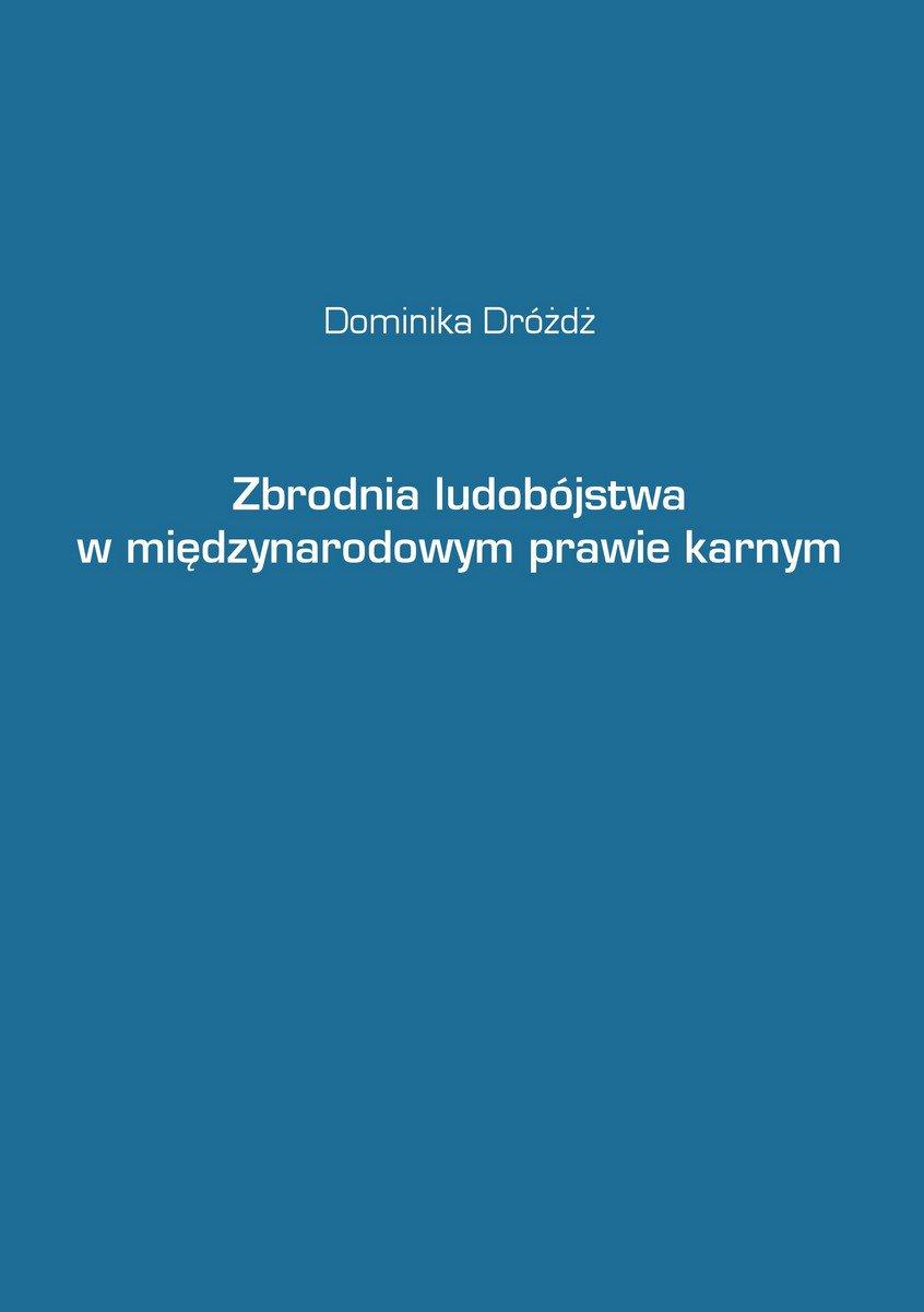 Zbrodnia ludobójstwa w międzynarodowym prawie karnym - Ebook (Książka na Kindle) do pobrania w formacie MOBI