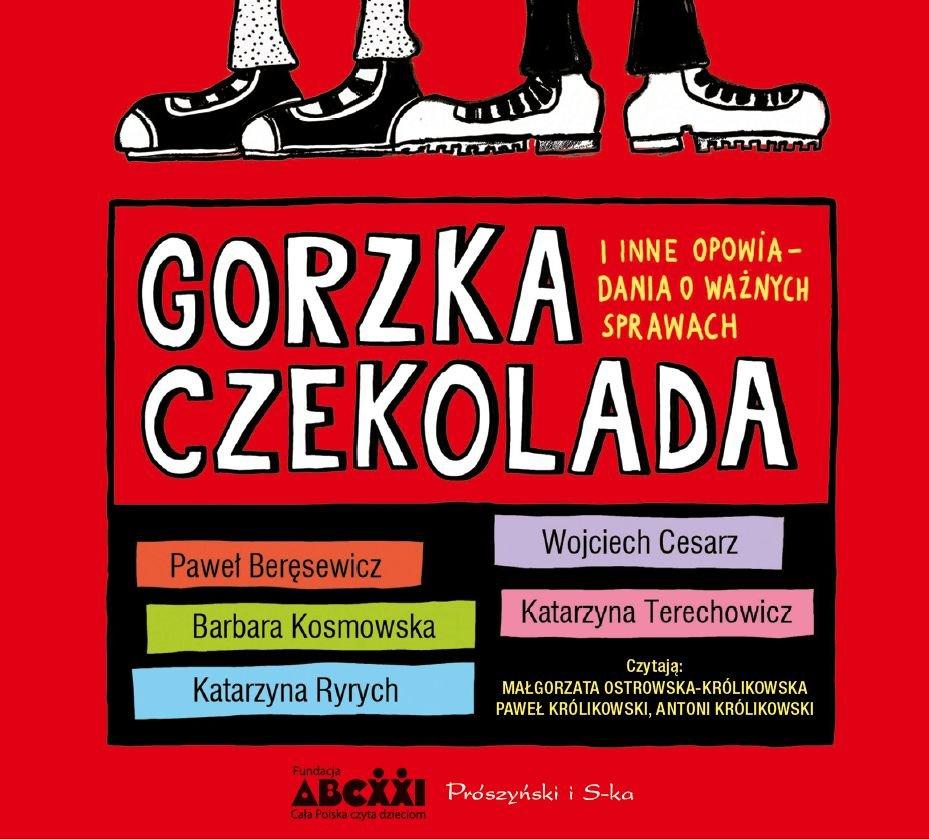 Gorzka czekolada i inne opowiadania o ważnych sprawach - Audiobook (Książka audio MP3) do pobrania w całości w archiwum ZIP