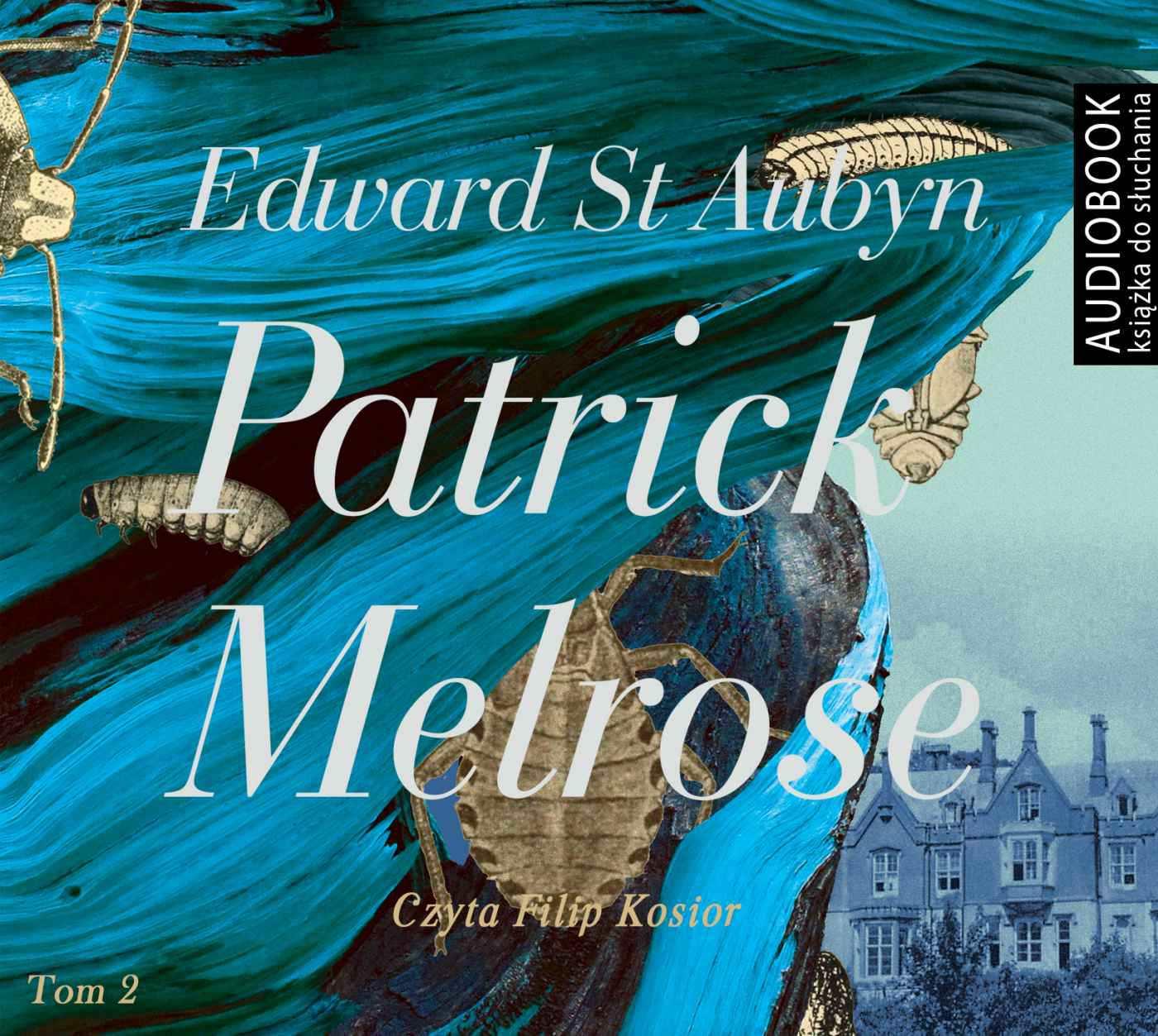 Patrick Melrose. Tom 2. Mleko matki. W końcu - Audiobook (Książka audio MP3) do pobrania w całości w archiwum ZIP