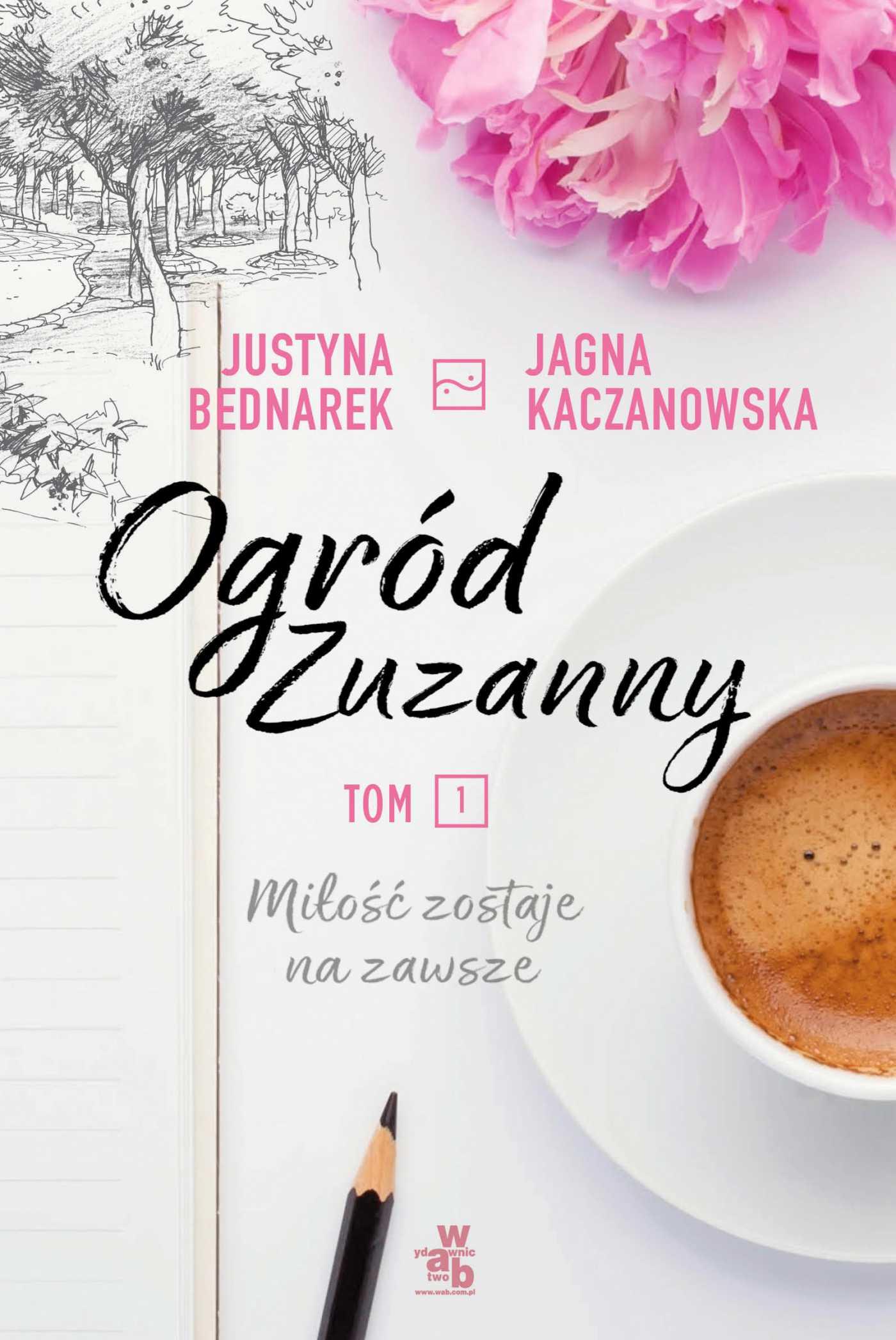 Ogród Zuzanny. Tom 1. Miłość zostaje na zawsze - Ebook (Książka EPUB) do pobrania w formacie EPUB