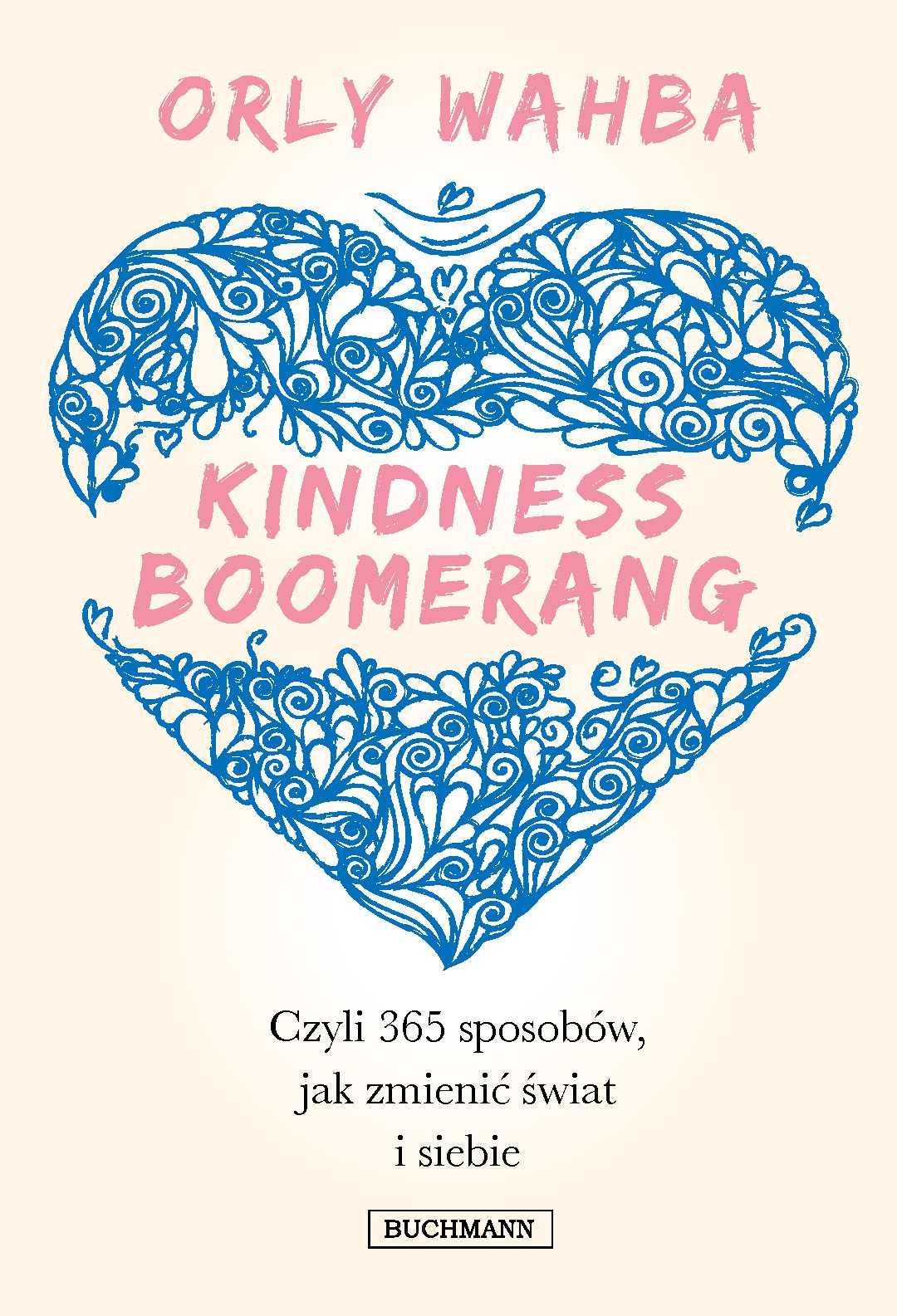 Kindness Boomerang, czyli 365 sposobów jak zmienić świat i siebie - Ebook (Książka EPUB) do pobrania w formacie EPUB