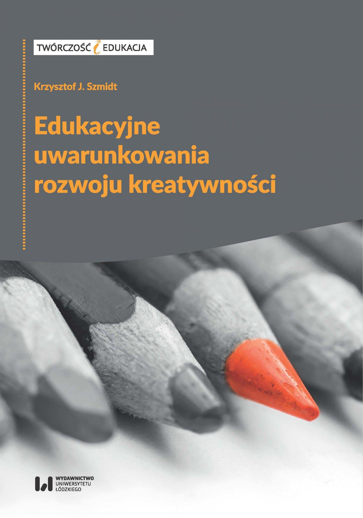 Edukacyjne uwarunkowania rozwoju kreatywności - Ebook (Książka PDF) do pobrania w formacie PDF
