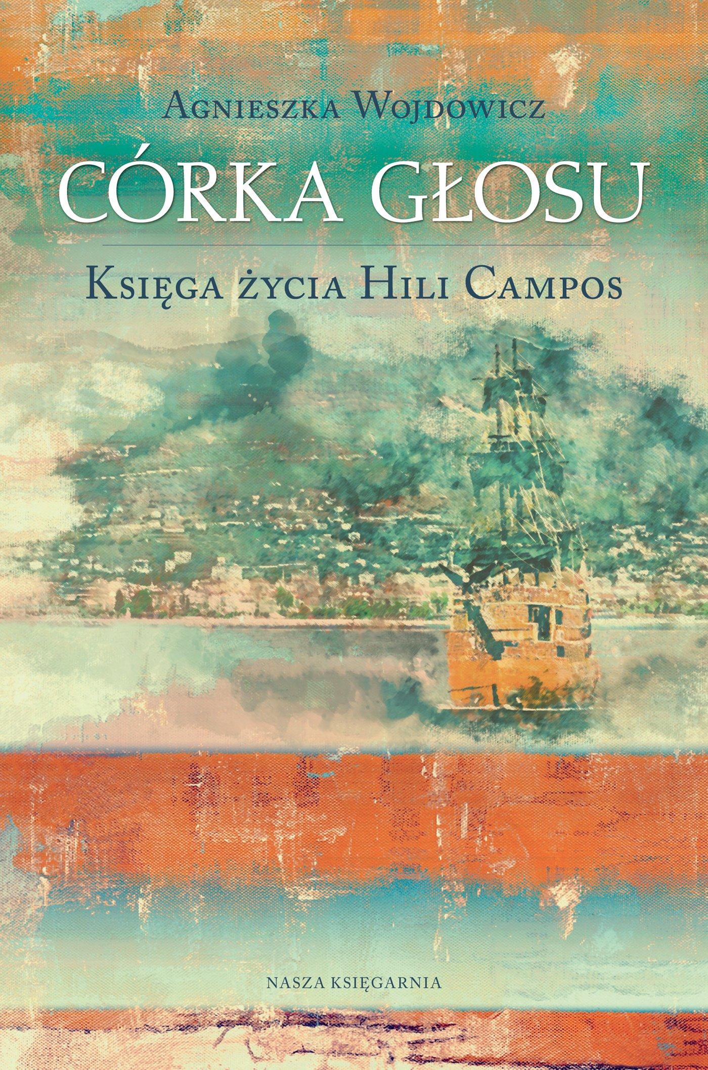Córka głosu. Księga życia Hili Campos - Ebook (Książka na Kindle) do pobrania w formacie MOBI