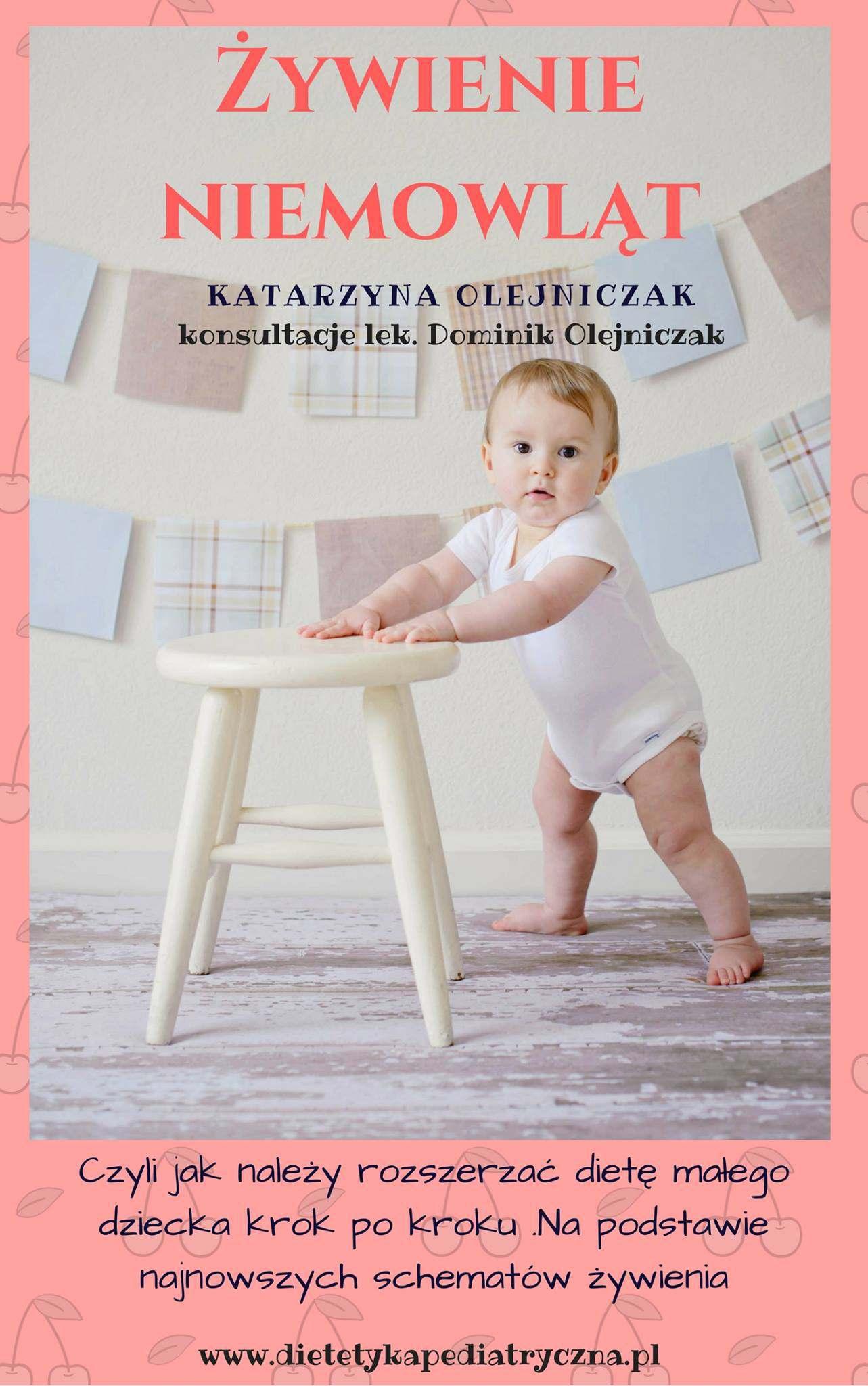 Żywienie niemowląt. Czyli jak należy rozszerzać dietę małego dziecka krok po kroku. Na podstawie najnowszych schematów żywienia. - Ebook (Książka PDF) do pobrania w formacie PDF