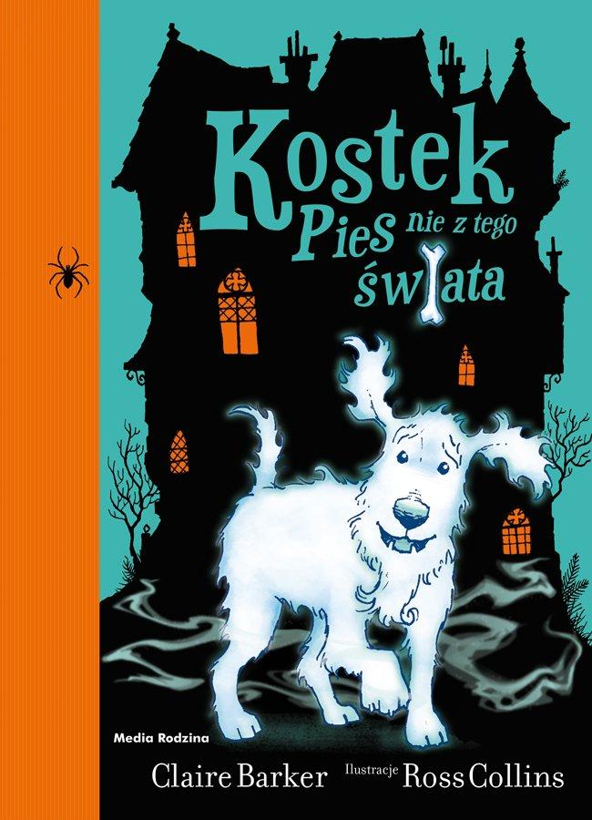 Kostek. Pies nie z tego świata - Ebook (Książka na Kindle) do pobrania w formacie MOBI