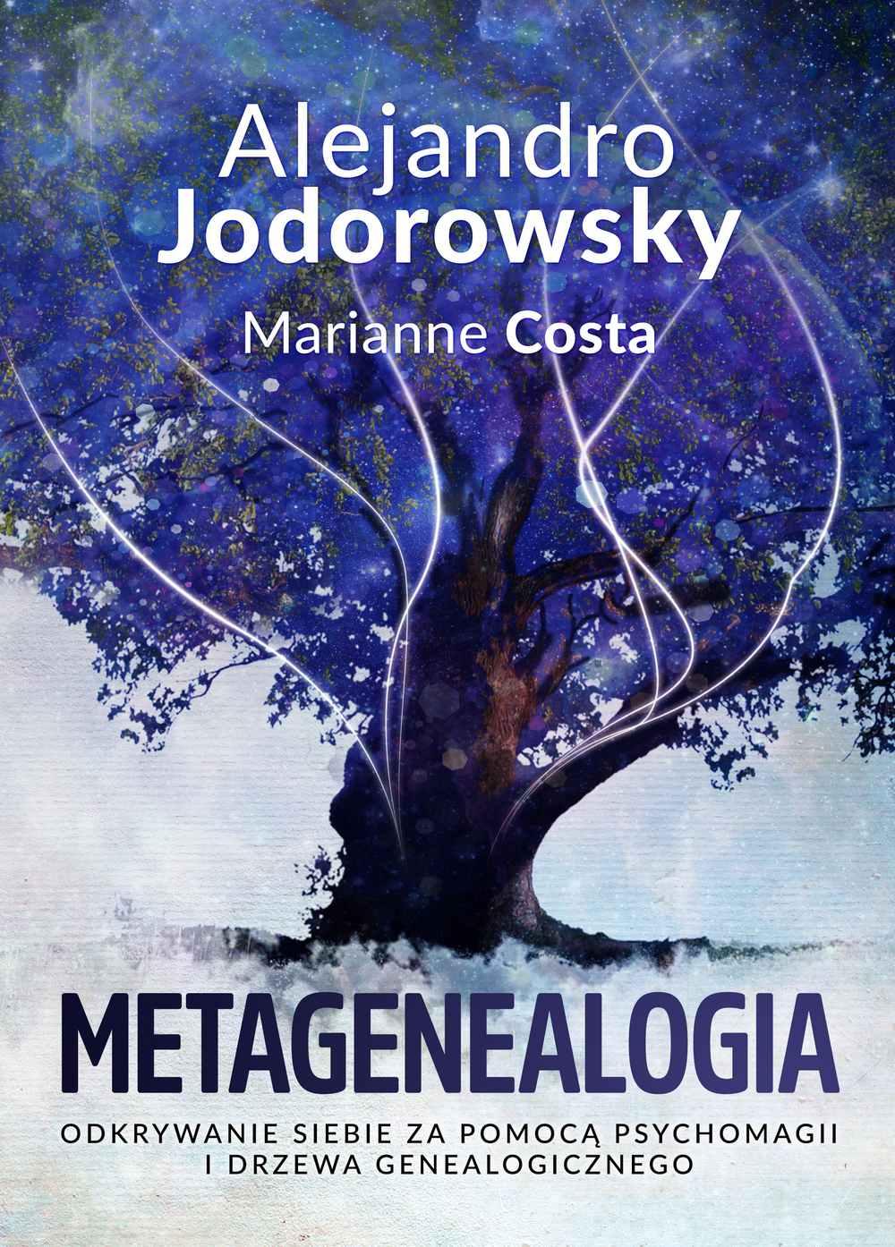 Metagenealogia. Odkrywanie siebie za pomocą psychomagii i drzewa genealogicznego - Ebook (Książka na Kindle) do pobrania w formacie MOBI
