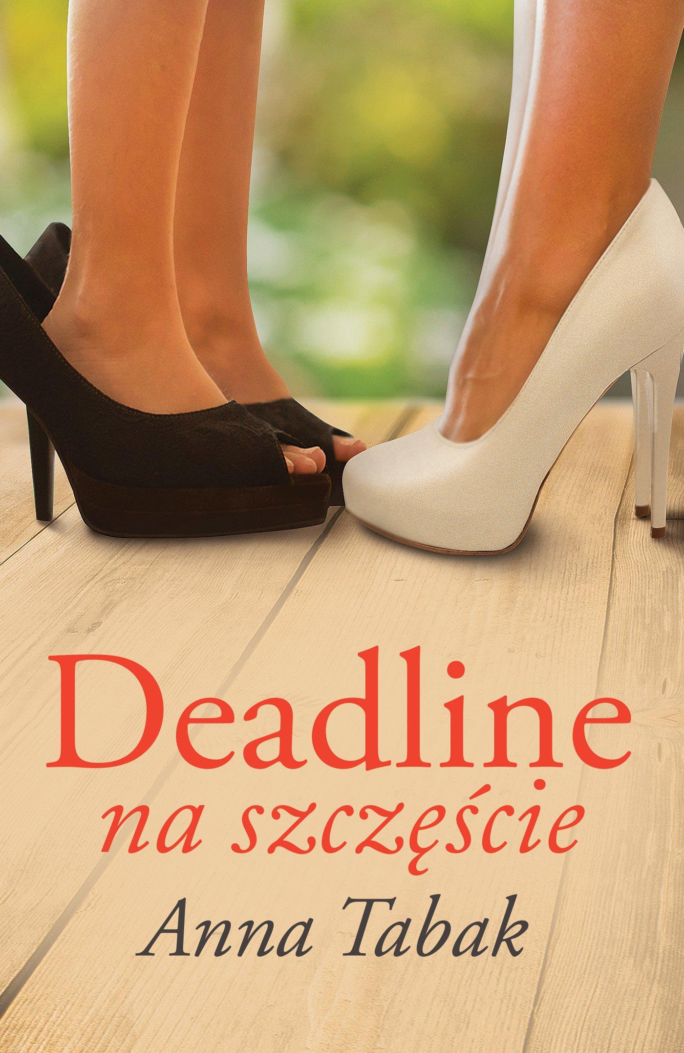 Deadline na szczęście - Ebook (Książka EPUB) do pobrania w formacie EPUB