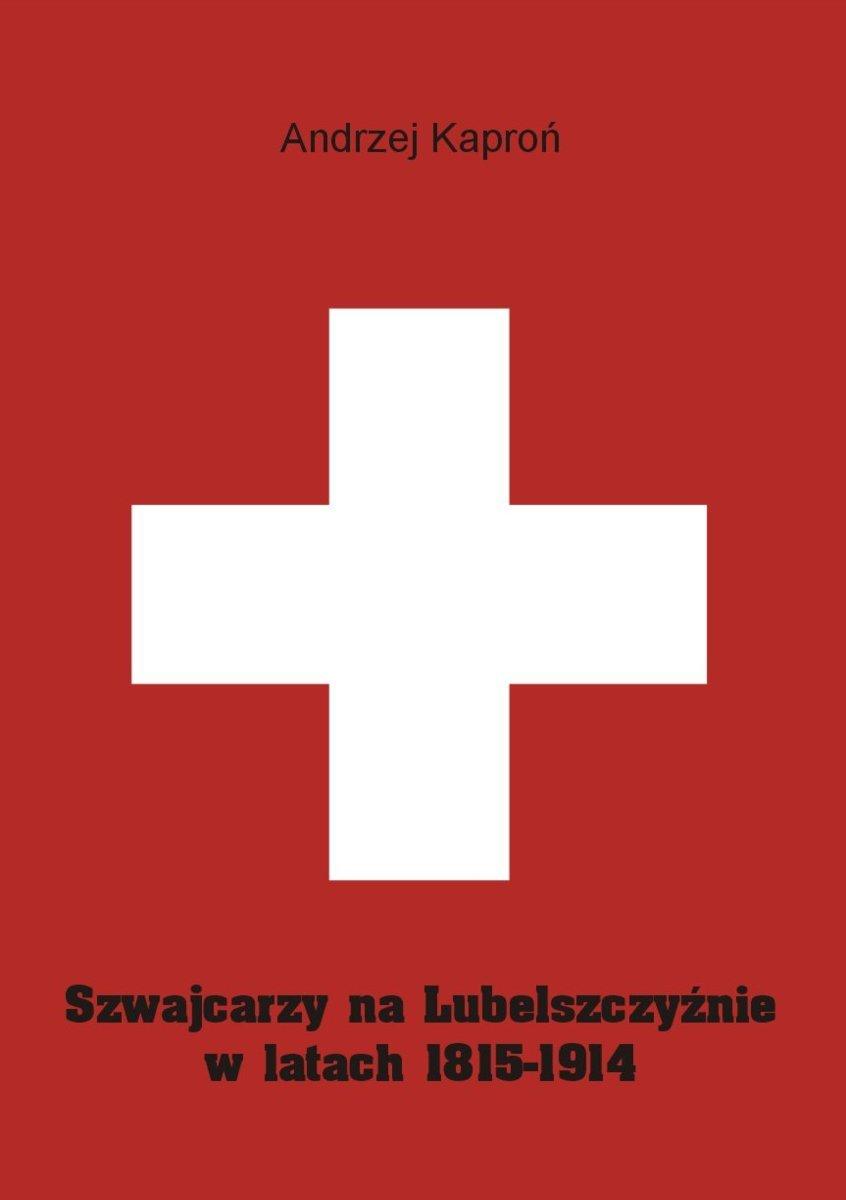 Szwajcarzy na Lubelszczyźnie w latach 1815-1914 - Ebook (Książka EPUB) do pobrania w formacie EPUB