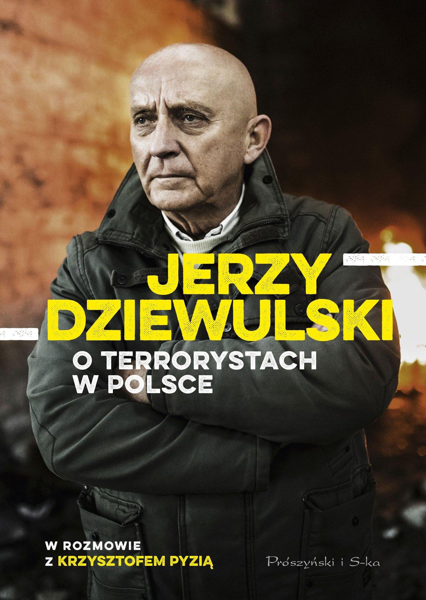 Jerzy Dziewulski o terrorystach w Polsce - Ebook (Książka EPUB) do pobrania w formacie EPUB