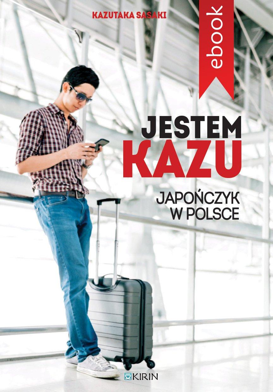 Jestem Kazu - Ebook (Książka na Kindle) do pobrania w formacie MOBI