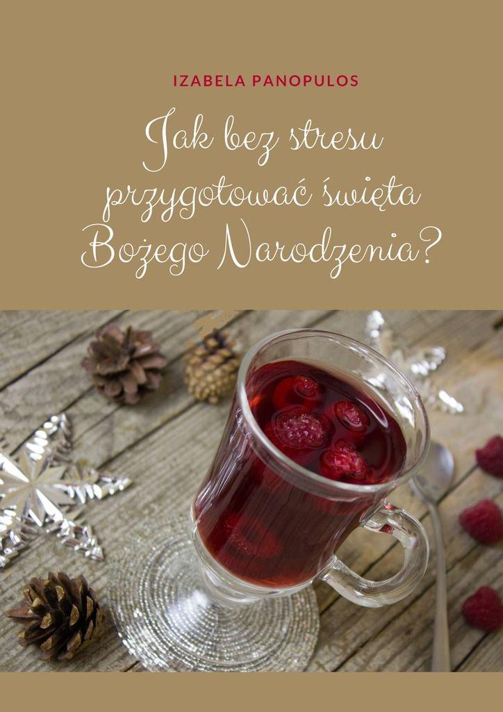 Jakbezstresu przygotować święta Bożego Narodzenia - Ebook (Książka na Kindle) do pobrania w formacie MOBI