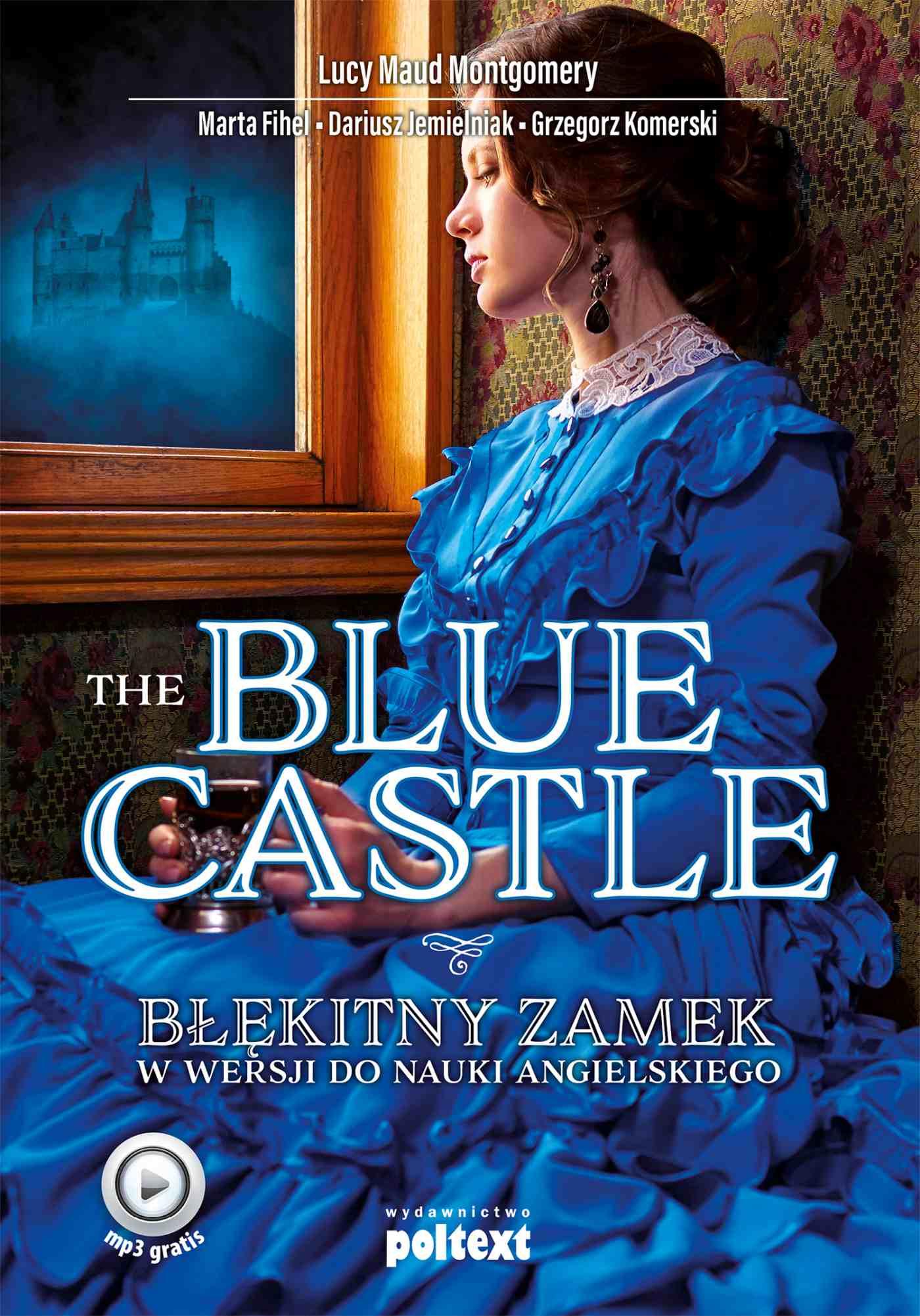 The Blue Castle. Błękitny zamek w wersji do nauki angielskiego - Ebook (Książka na Kindle) do pobrania w formacie MOBI