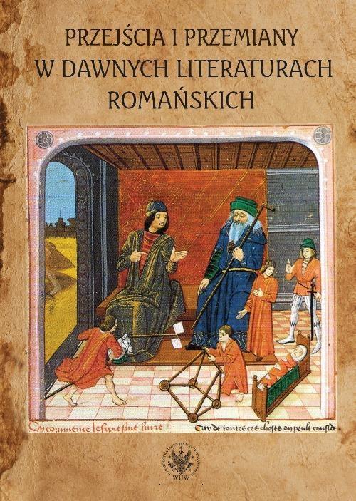 Przejścia i przemiany w dawnych literaturach romańskich - Ebook (Książka PDF) do pobrania w formacie PDF