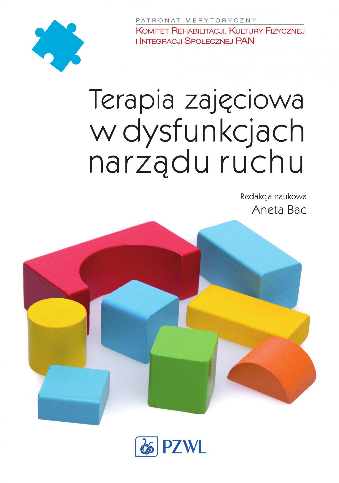Terapia zajęciowa w dysfunkcjach narządu ruchu - Ebook (Książka EPUB) do pobrania w formacie EPUB
