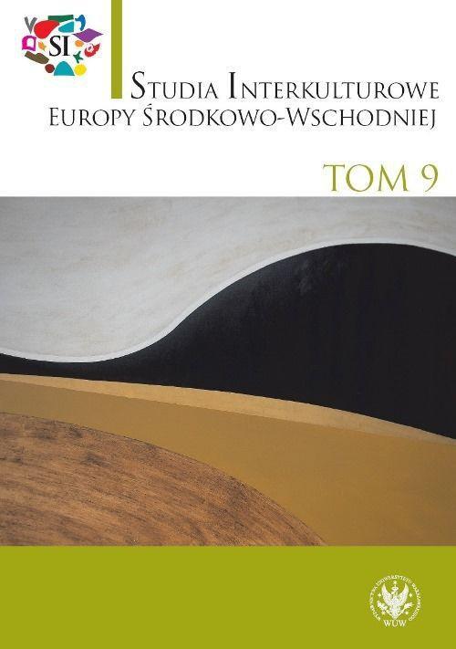 Studia Interkulturowe Europy Środkowo-Wschodniej 2016/9 - Ebook (Książka PDF) do pobrania w formacie PDF