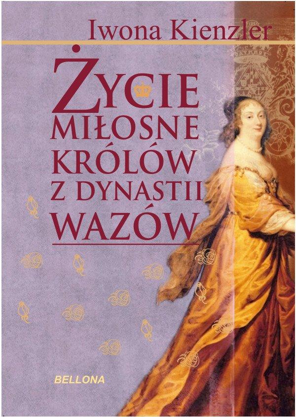 Życie miłosne polskich królów z dynastii Wazów - Ebook (Książka na Kindle) do pobrania w formacie MOBI