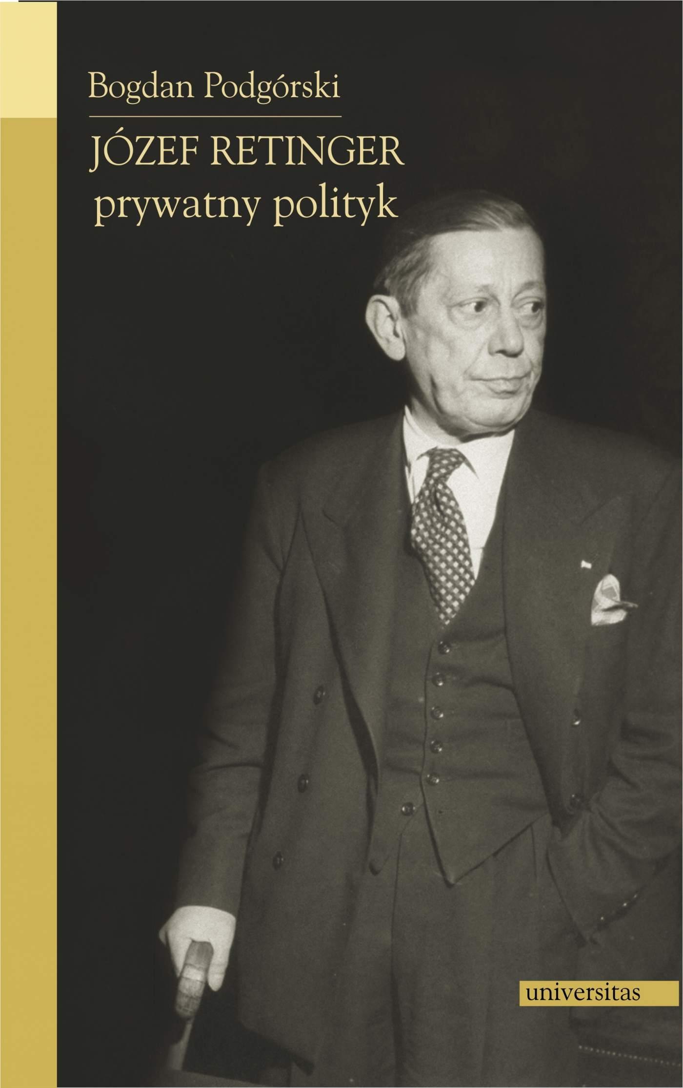 Józef Retinger - prywatny polityk - Ebook (Książka PDF) do pobrania w formacie PDF