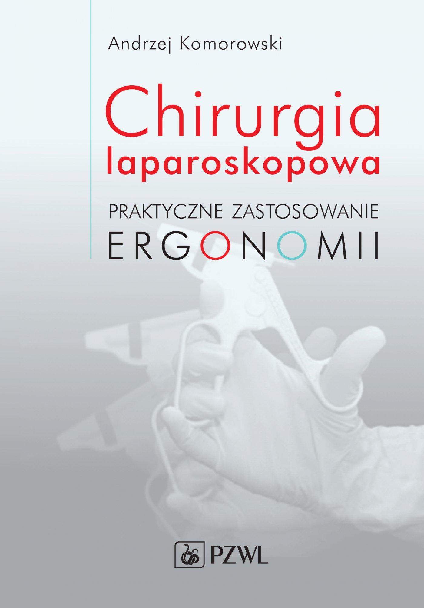 Chirurgia laparoskopowa. Praktyczne zastosowanie ergonomii - Ebook (Książka na Kindle) do pobrania w formacie MOBI