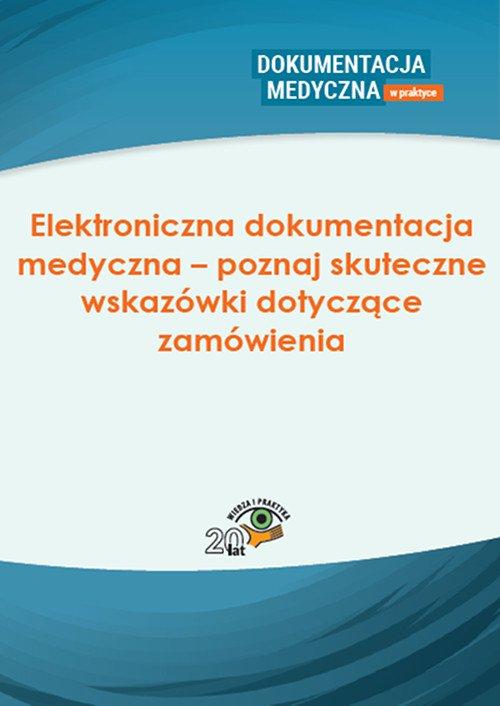 Elektroniczna dokumentacja medyczna – poznaj skuteczne wskazówki dotyczące zamówienia - Ebook (Książka PDF) do pobrania w formacie PDF