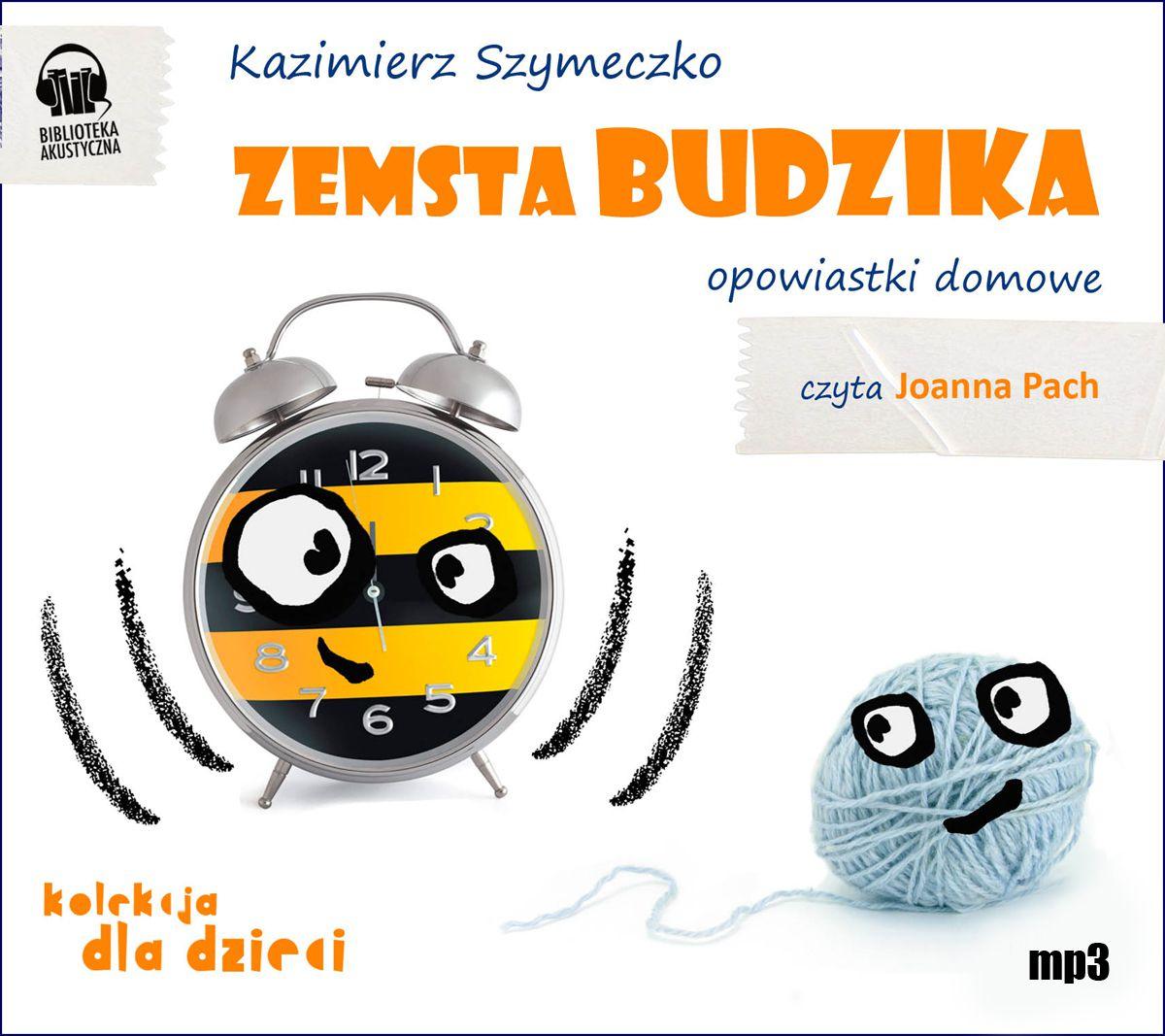 Zemsta budzika. Opowiastki domowe - Audiobook (Książka audio MP3) do pobrania w całości w archiwum ZIP