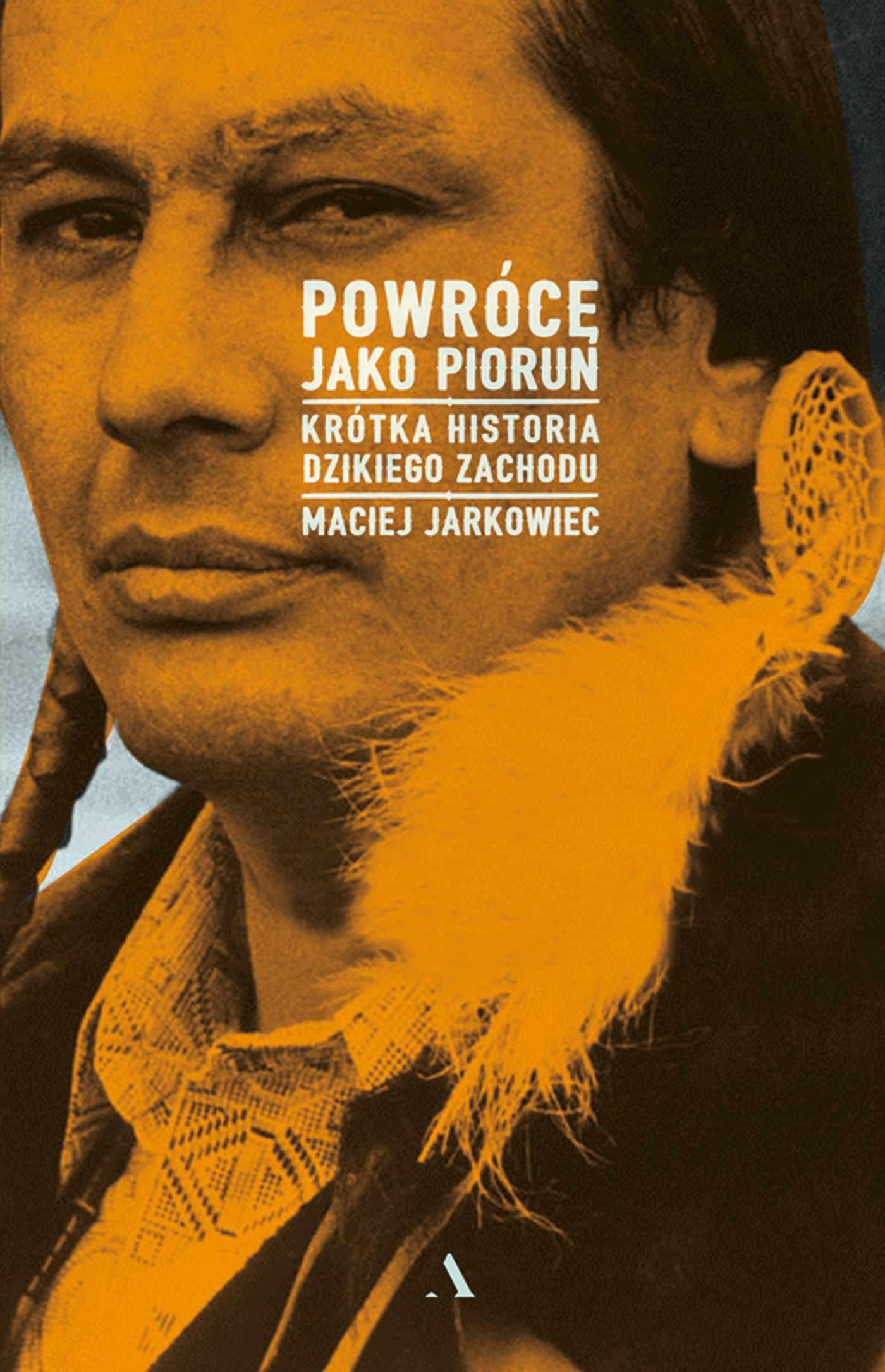 Powrócę jako Piorun. Krótka historia Dzikiego Zachodu - Ebook (Książka EPUB) do pobrania w formacie EPUB
