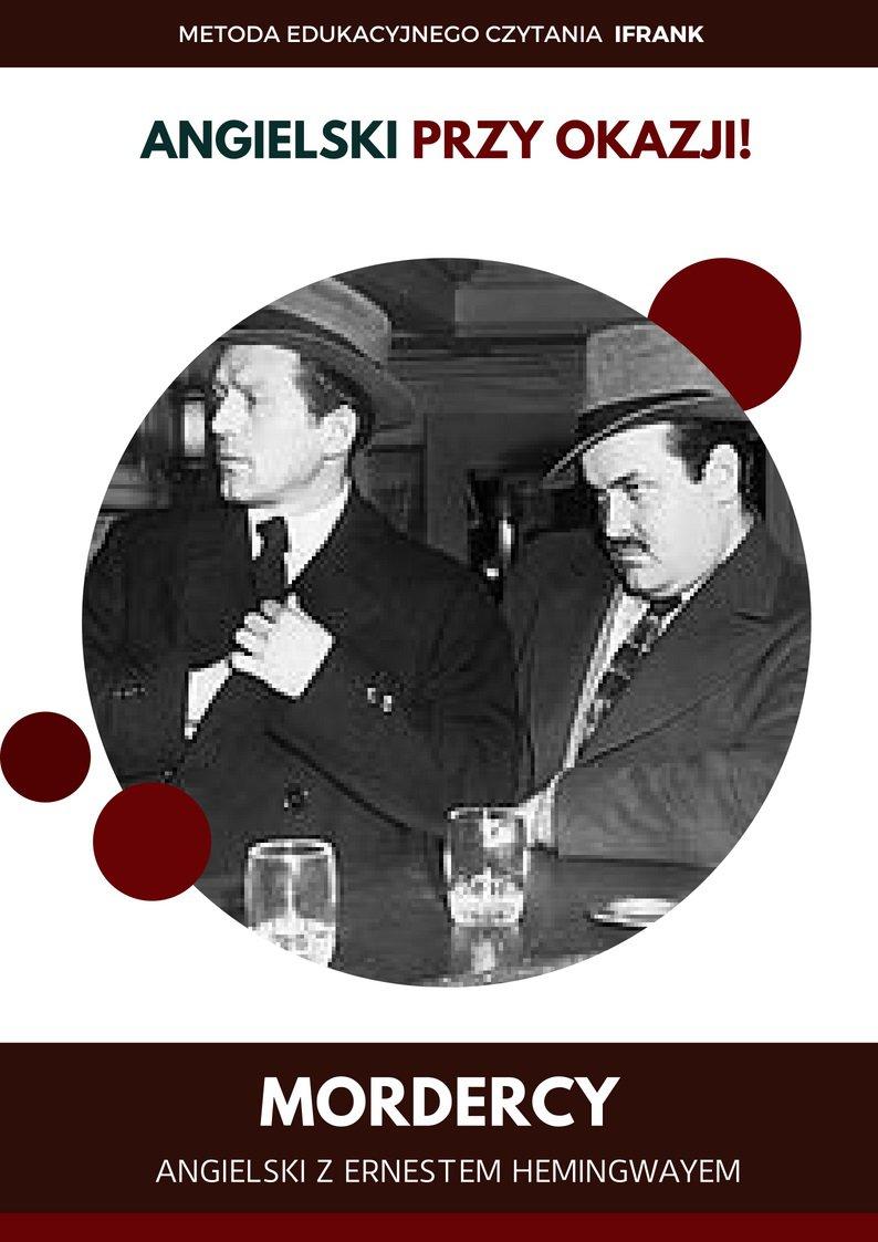Mordercy. Angielski z Ernestem Hemingwayem. - Ebook (Książka PDF) do pobrania w formacie PDF