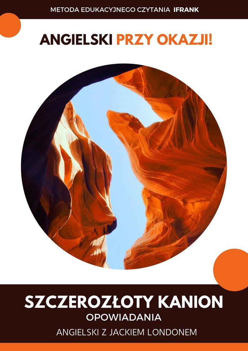 Szczerozłoty Kanion. Opowiadania. Angielski z Jackiem Londonem. - Ebook (Książka PDF) do pobrania w formacie PDF