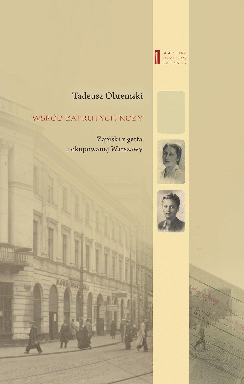 Wśród zatrutych noży. Zapiski z getta i okupowanej Warszawy - Ebook (Książka EPUB) do pobrania w formacie EPUB