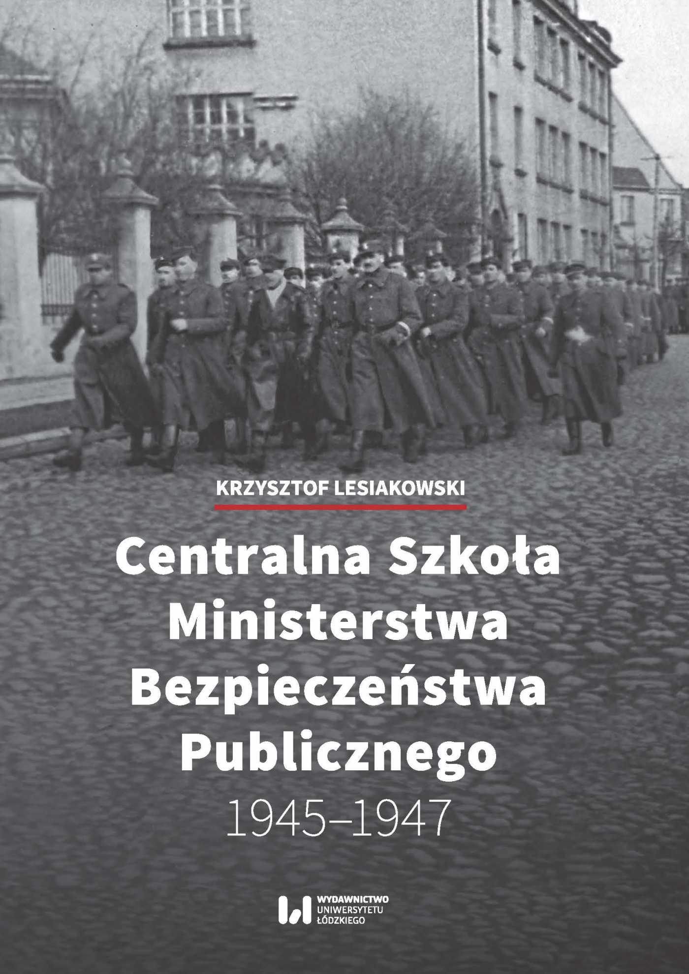 Centralna Szkoła Ministerstwa Bezpieczeństwa Publicznego 1945–1947 - Ebook (Książka PDF) do pobrania w formacie PDF