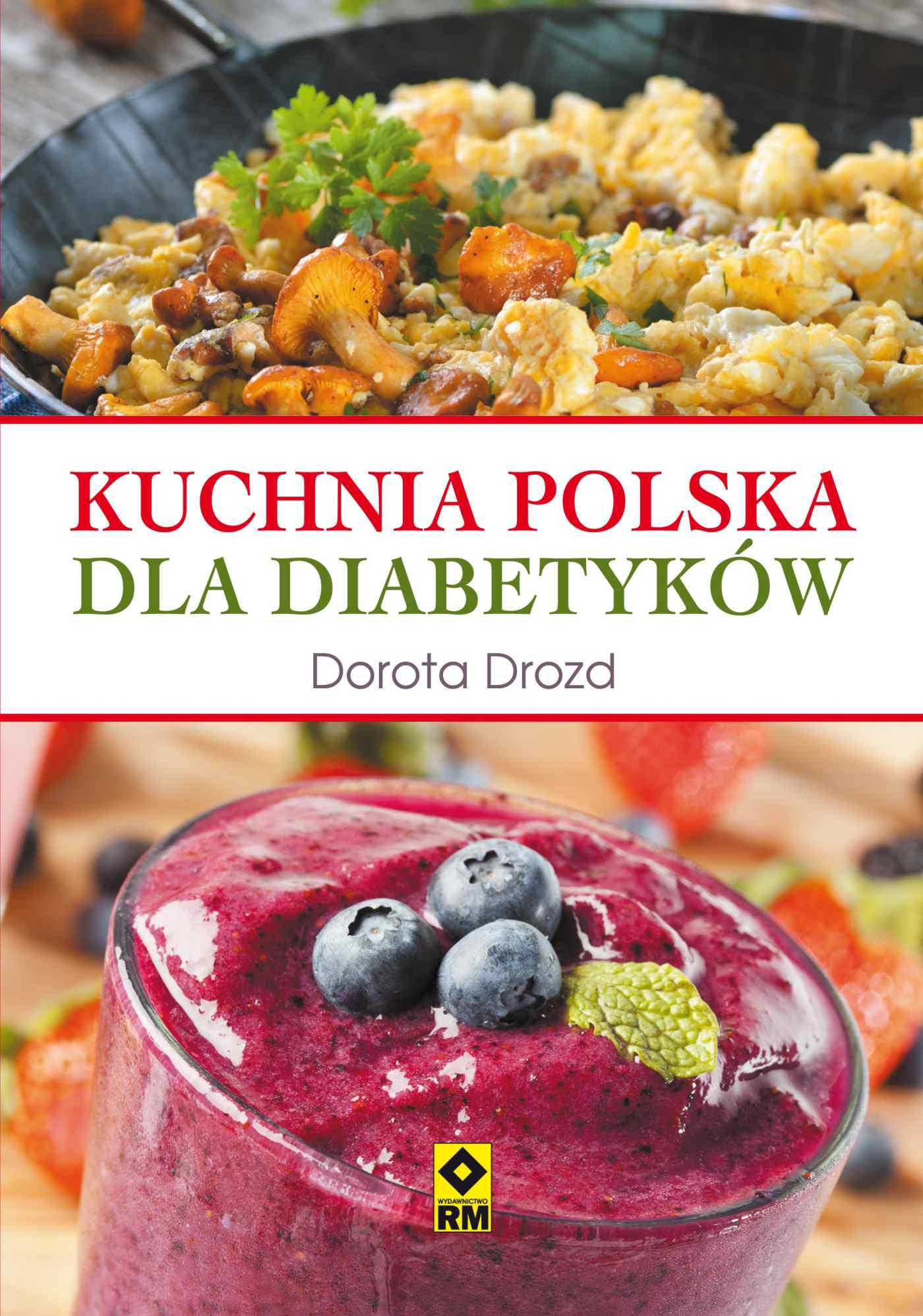 Kuchnia polska dla diabetyków - Ebook (Książka PDF) do pobrania w formacie PDF