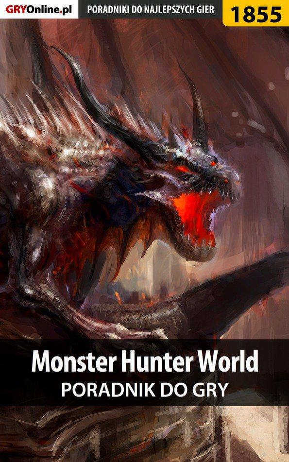 Monster Hunter World - poradnik do gry - Ebook (Książka EPUB) do pobrania w formacie EPUB