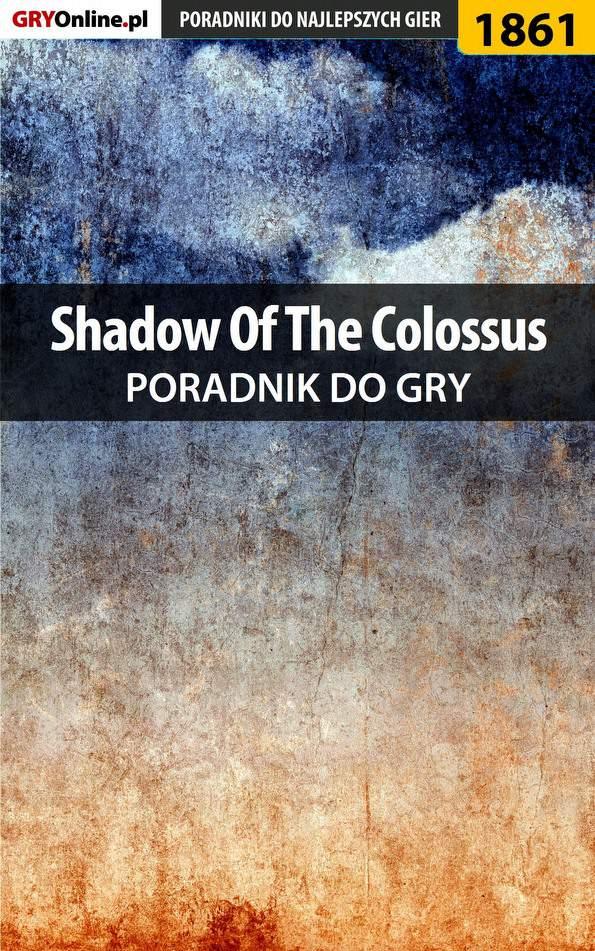 Shadow of the Colossus - poradnik do gry - Ebook (Książka EPUB) do pobrania w formacie EPUB